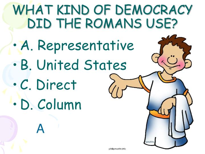 WHAT KIND OF DEMOCRACY DID THE ROMANS USE?