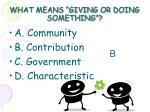 what means giving or doing something