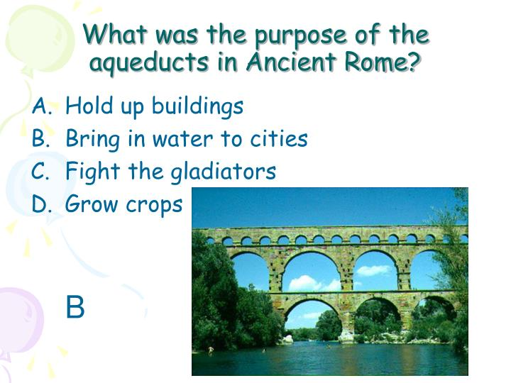 What was the purpose of the aqueducts in Ancient Rome?