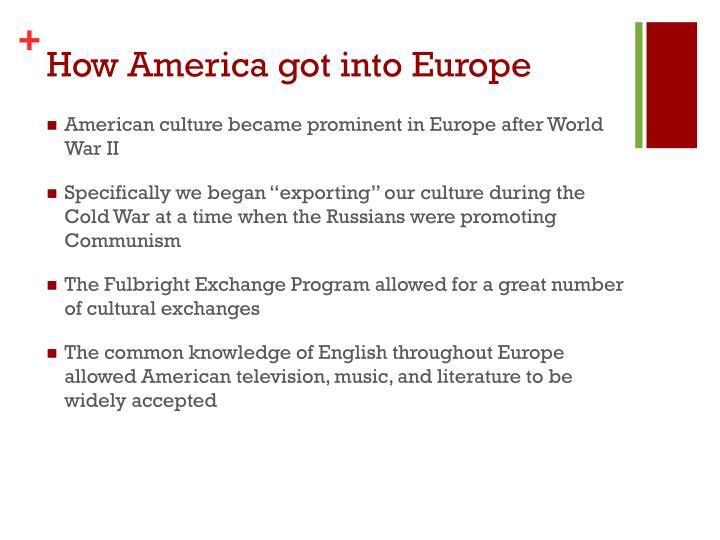 How America got into Europe