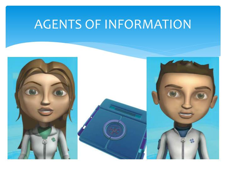 AGENTS OF INFORMATION