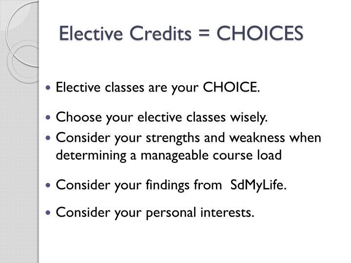 Elective Credits = CHOICES