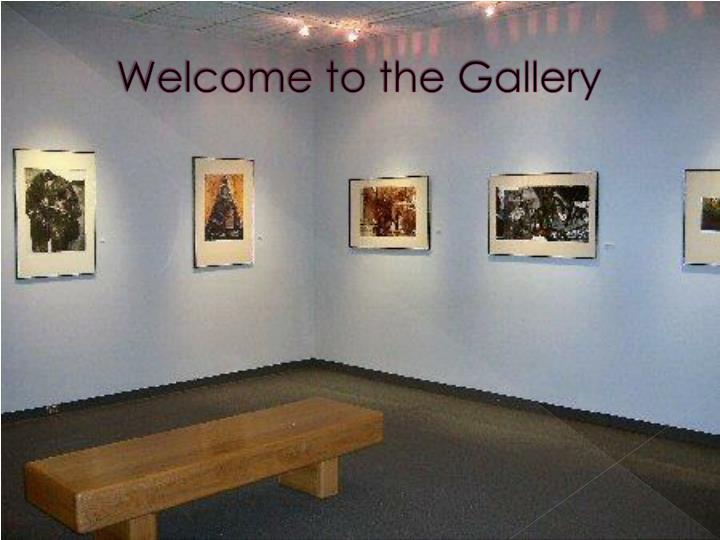 Welcome to the gallery