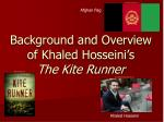 background and overview of khaled hosseini s the kite runner
