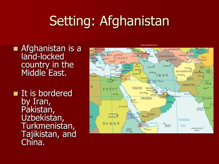 Setting: Afghanistan