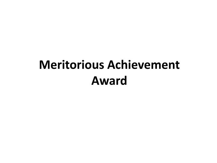 Meritorious Achievement Award