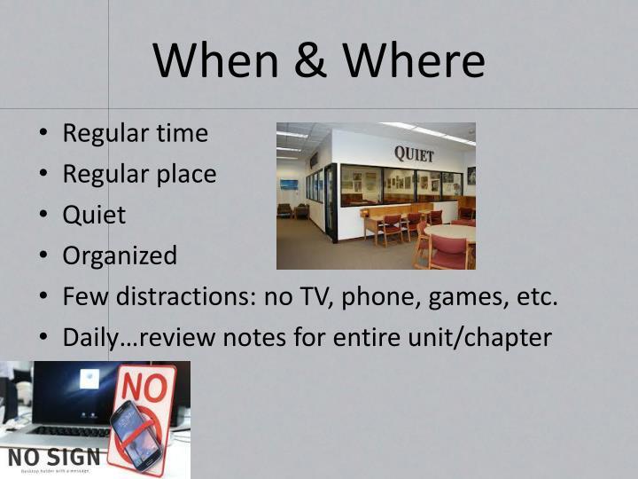 When & Where