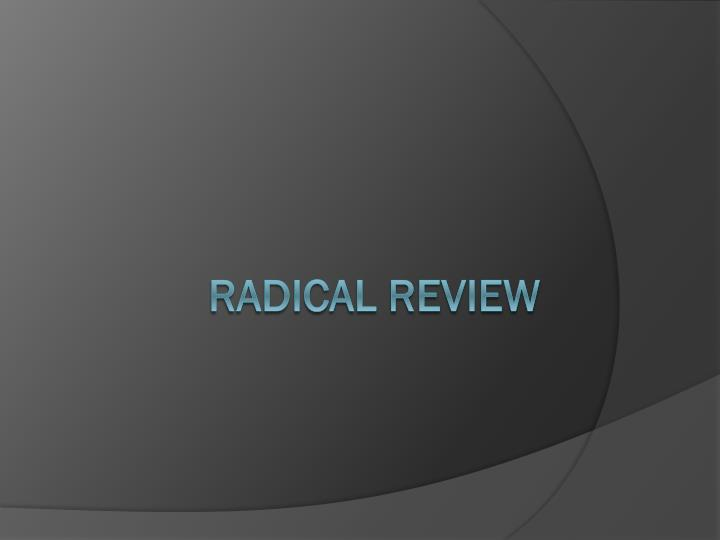radical review