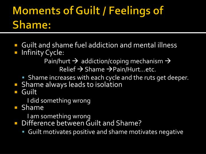 Moments of Guilt / Feelings of Shame: