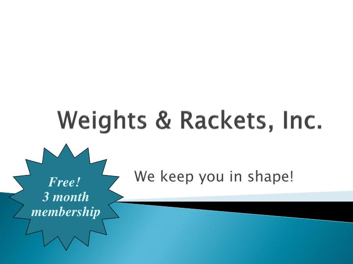Weights rackets inc