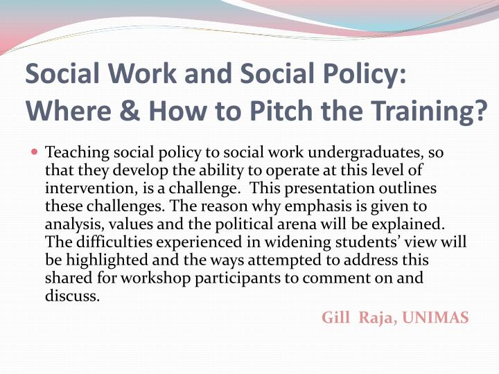 Social work and social policy where how to pitch the training