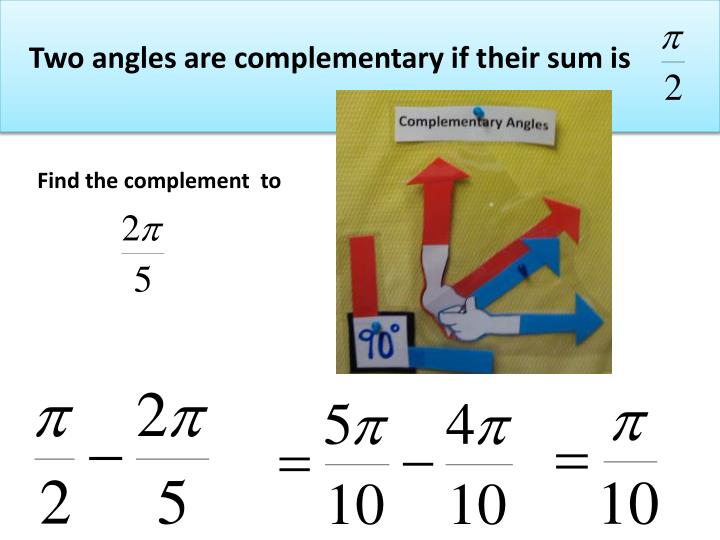 Two angles are complementary if their sum is