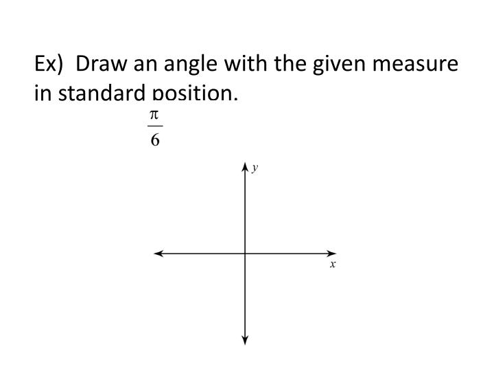Ex)  Draw an angle with the given measure