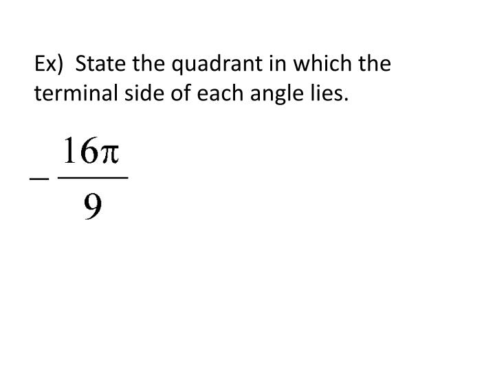 Ex)  State the quadrant in which the