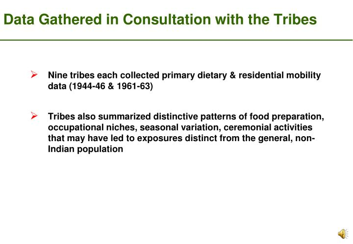 Data Gathered in Consultation with the Tribes