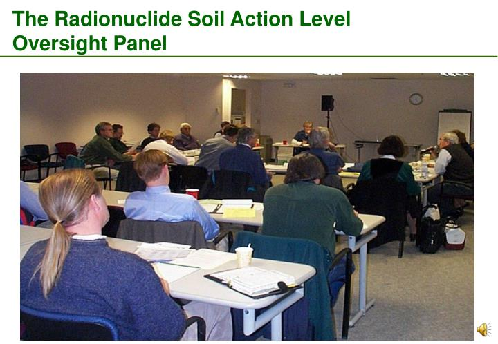 The Radionuclide Soil Action Level Oversight Panel