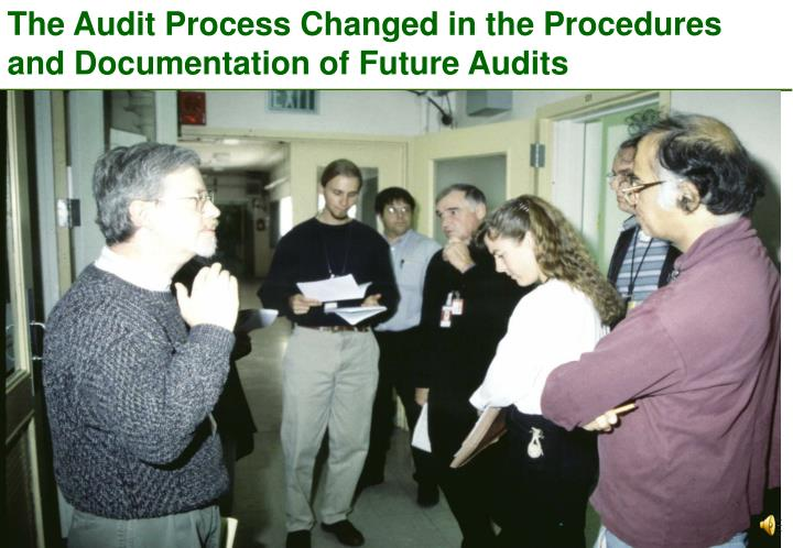The Audit Process Changed in the Procedures and Documentation of Future Audits