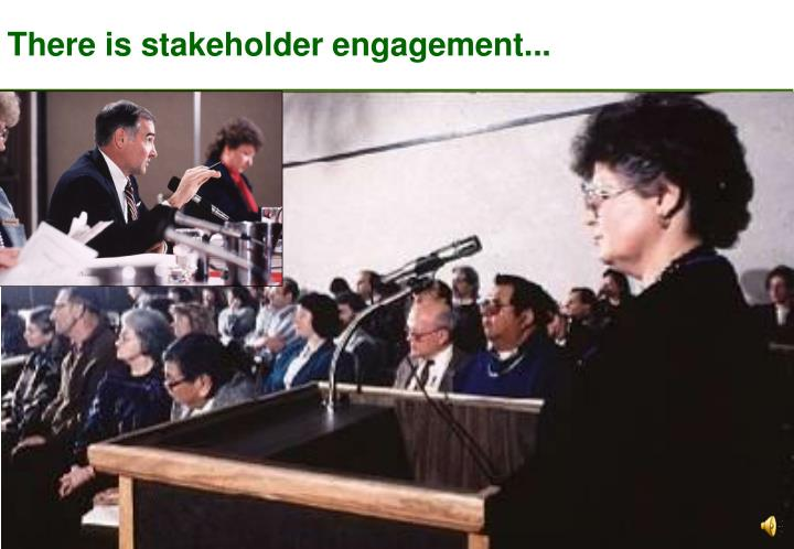 There is stakeholder