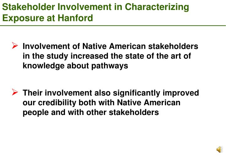 Involvement of Native American stakeholders in the study increased the state of the art of knowledge about pathways