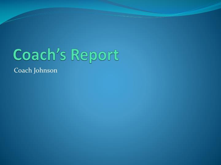 Coach's Report