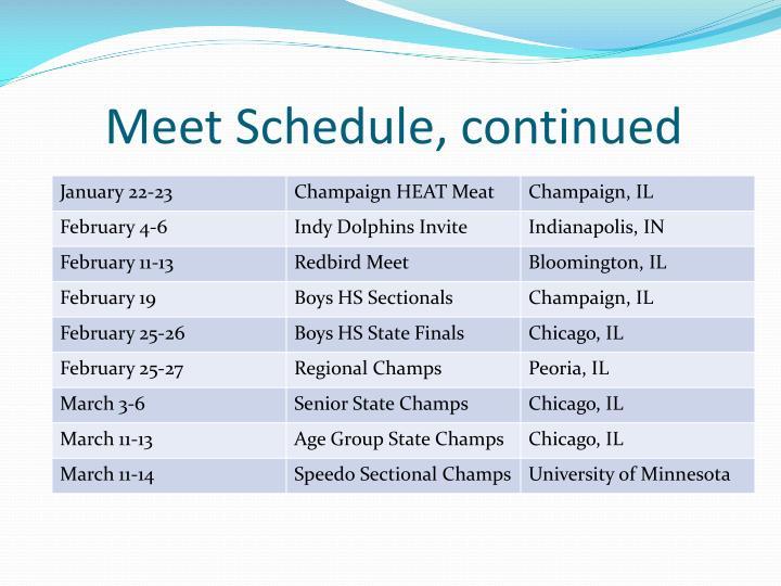 Meet Schedule, continued