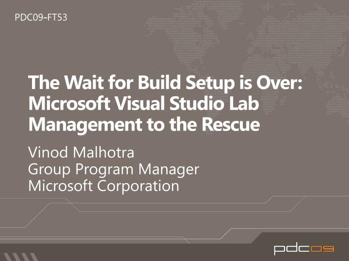 The wait for build setup is over microsoft visual studio lab management to the rescue