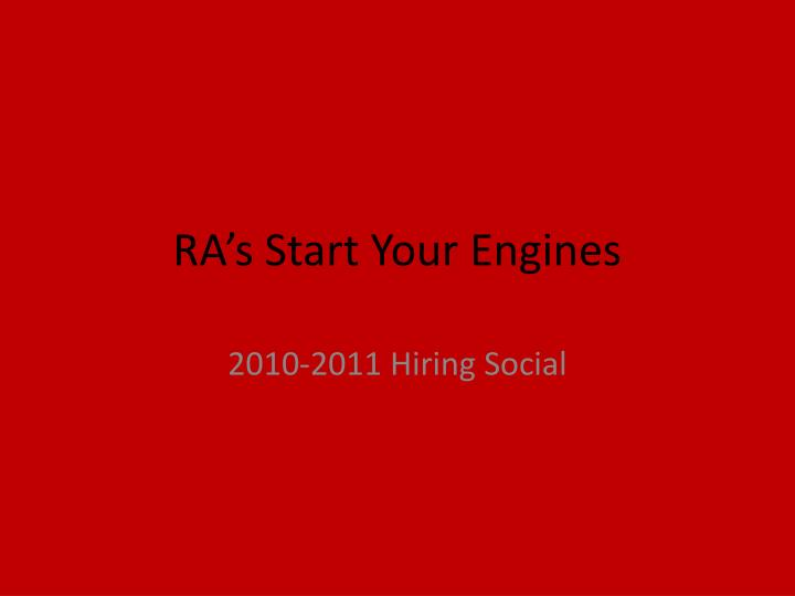 RAs Start Your Engines