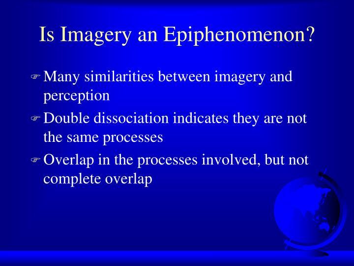 Is Imagery an Epiphenomenon?
