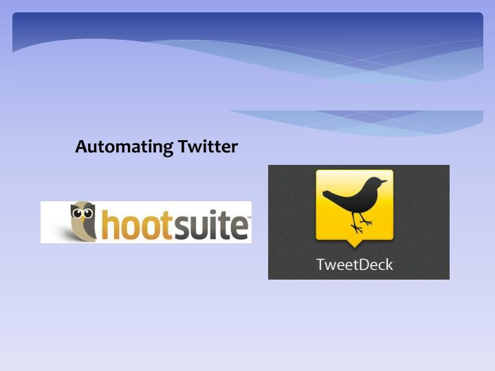 Automating Twitter