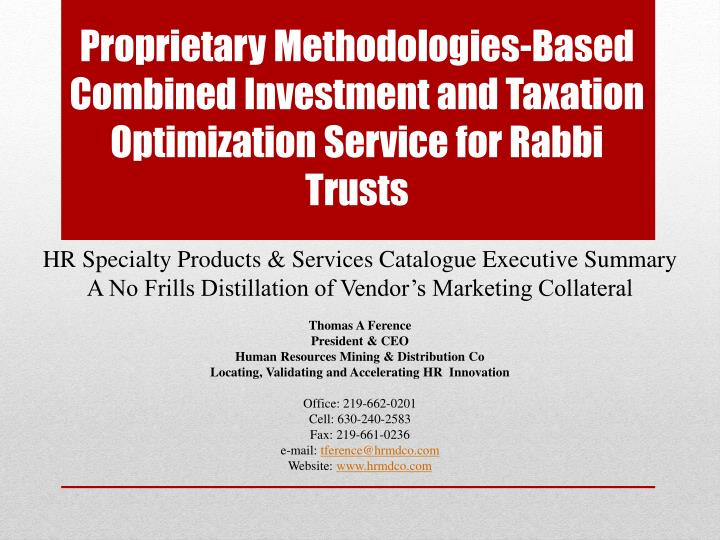 Proprietary Methodologies-Based Combined Investment and Taxation Optimization Service for Rabbi Trus...