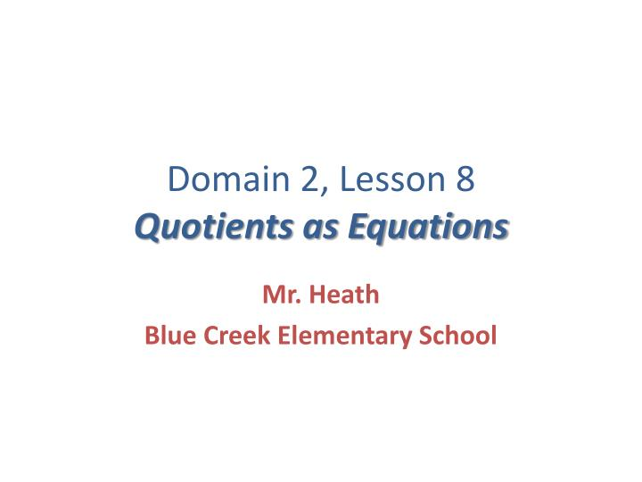 domain 2 lesson 8 quotients as equations