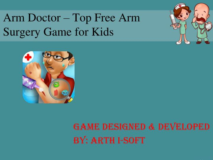 Arm doctor top free arm surgery game for kids