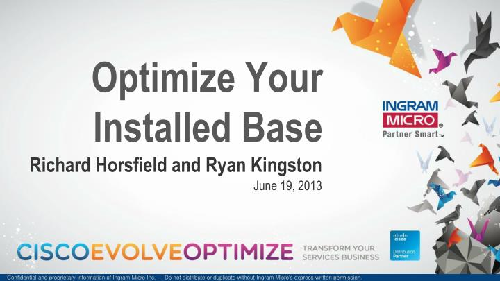 Optimize your installed base