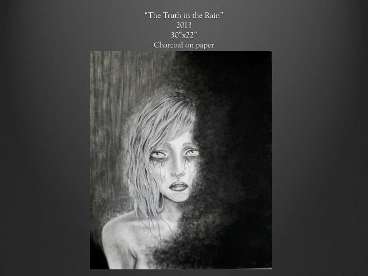 """The Truth in the Rain"""