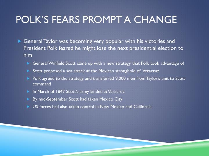 Polk's fears prompt a change