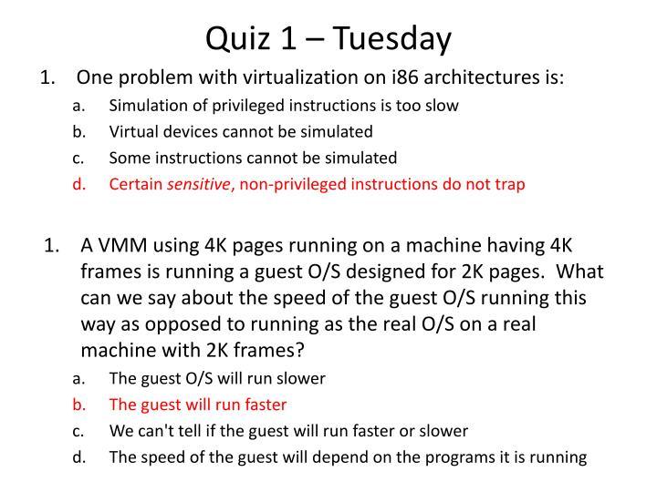 Quiz 1 – Tuesday