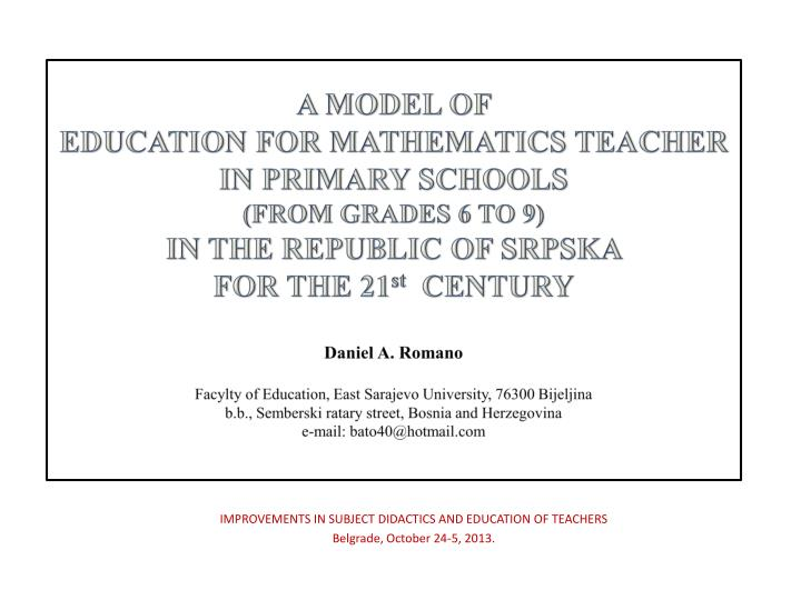 Improvements in subject didactics and education of teachers belgrade october 24 5 2013