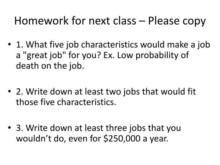 Homework for next class – Please copy