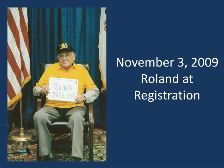 November 3 2009 roland at registration
