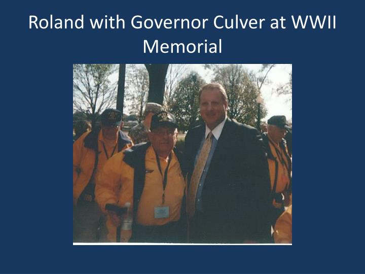 Roland with Governor Culver at WWII Memorial