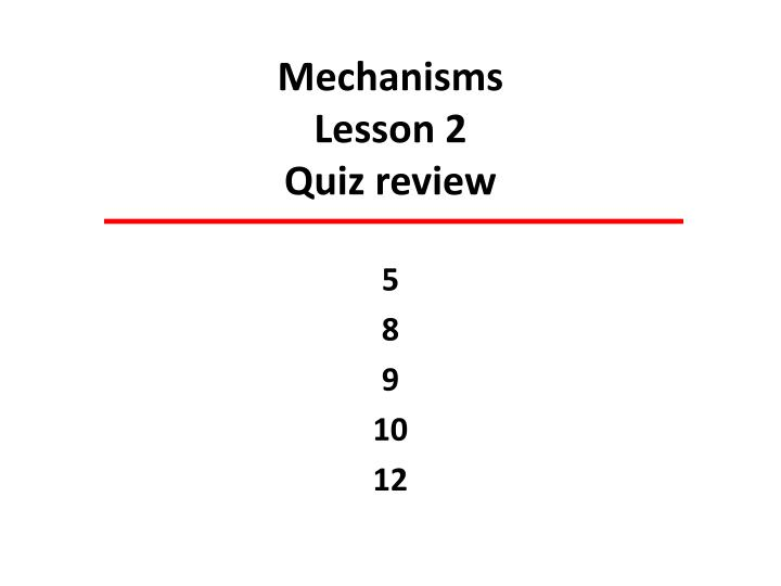 Mechanisms lesson 2 quiz review