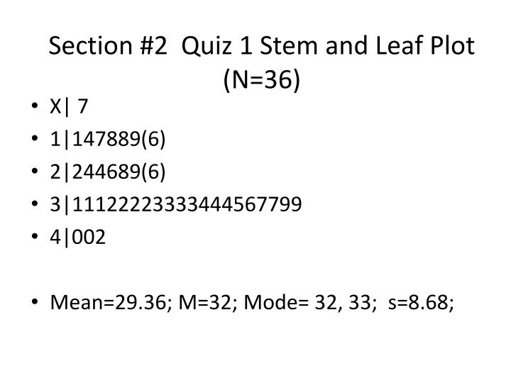 Section 2 quiz 1 stem and leaf plot n 36