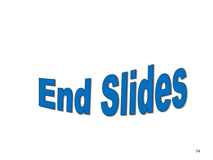 End Slides