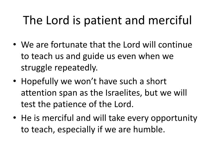 The Lord is patient and merciful
