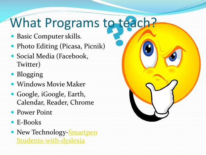 What Programs to teach?