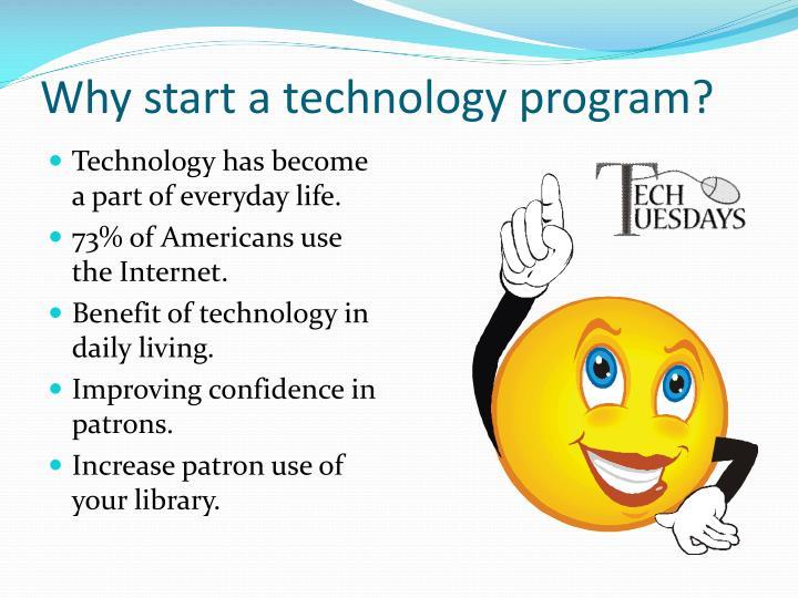 Why start a technology program?