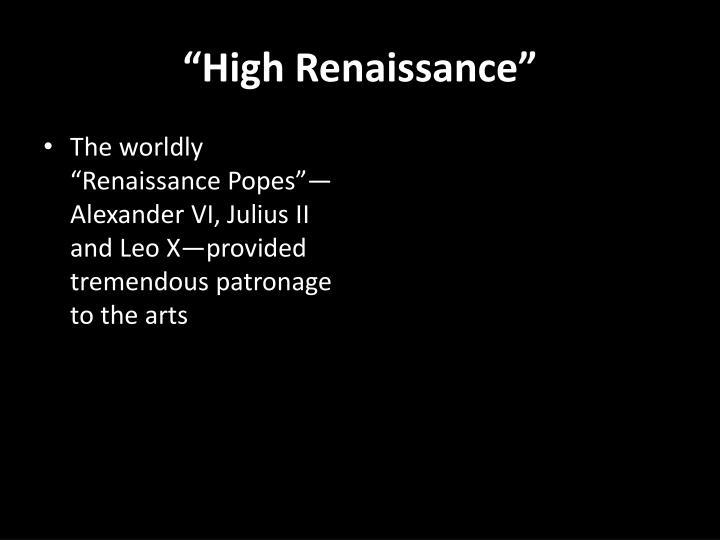 """""""High Renaissance"""""""