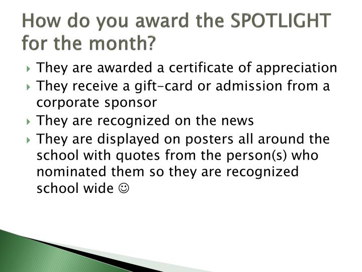 How do you award the SPOTLIGHT for