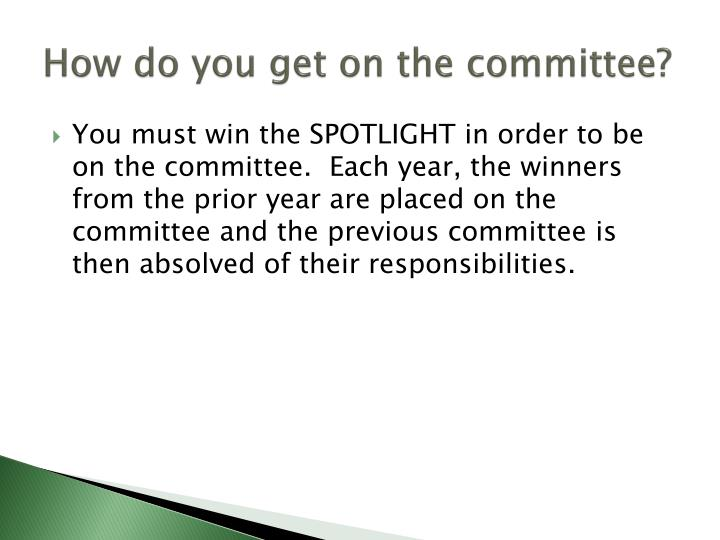 How do you get on the committee?