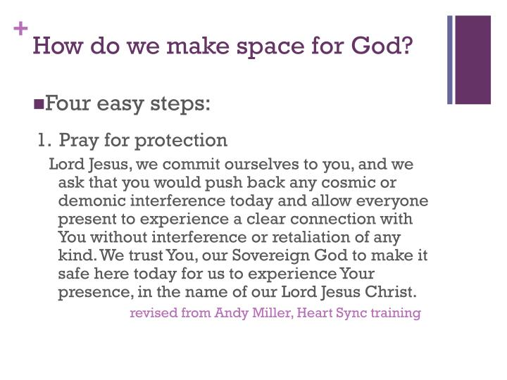 How do we make space for God?